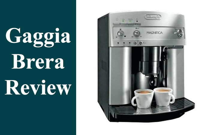 Gaggia Brera Review Does This Coffee Maker Live The Hype